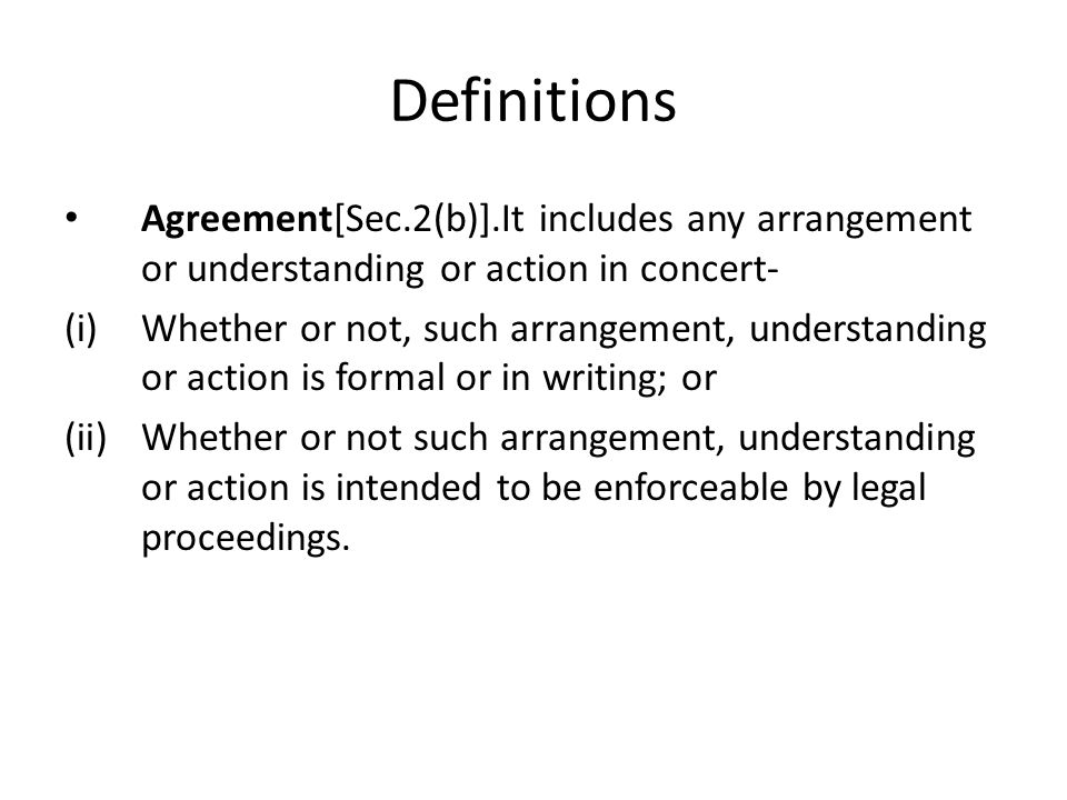 Definitions Agreement[Sec.2(b)].It includes any arrangement or understanding or action in concert-